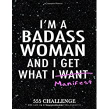 555 Challenge: The Law of Attraction Writing Exercise Journal & Workbook for Women: to Manifest Your Desires with the 55x5 Manifestation Technique (Daily Prompt Books for the LOA)