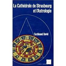 CATHÉDRALE DE STRASBOURG ET L'ASTROLOGIE (LA)