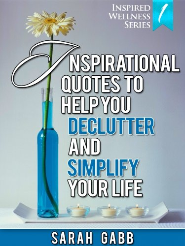Inspirational Quotes To Help You Declutter U0026 Simplify Your Life (With  Images) (Inspired