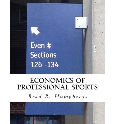 [(Economics of Professional Sports )] [Author: Brad R Humphreys] [Nov-2013]