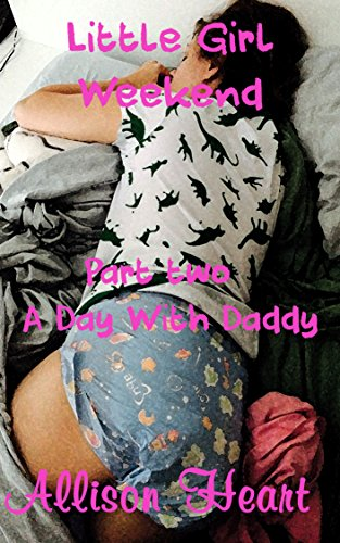 Download for free Little Girl Weekend: A Day with Daddy
