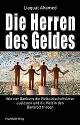 Die Herren des Geldes: Wie vier Bankiers die Weltwirtschaftskrise auslösten und die Welt in den Bankrott trieben (German Edition)