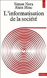 L'INFORMATISATION DE LA SOCIETE. Rapport à M. le Président de la République