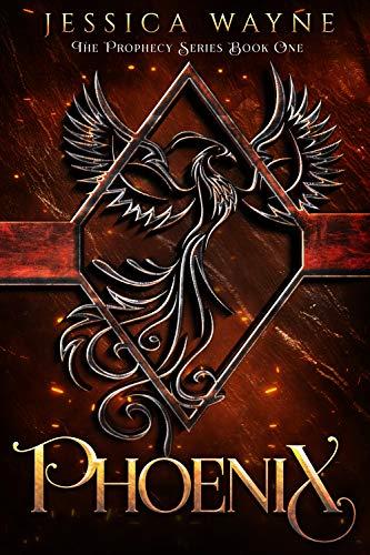 Phoenix (Prophecy Series Book 1)