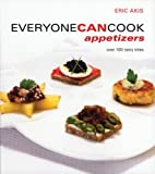 Everyone Can Cook Appetizers, Eric Akis, 155285793X