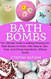 Bath Bombs: The Ultimate Guide to Making Amazing
