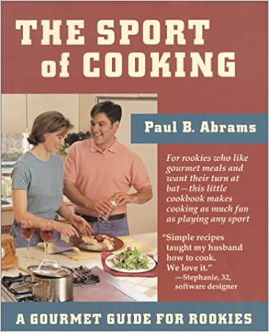 Book The Sport of Cooking: A Gourmet Guide to Rookies