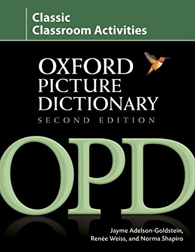 Oxford Picture Dictionary Classic Classroom Activities: Teacher resource of reproducible activities to help develop cooperative critical thinking and  skills Oxford Picture Dictionary 2E