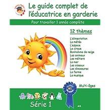 Le guide complet de l'educatrice en garderie, Serie 1