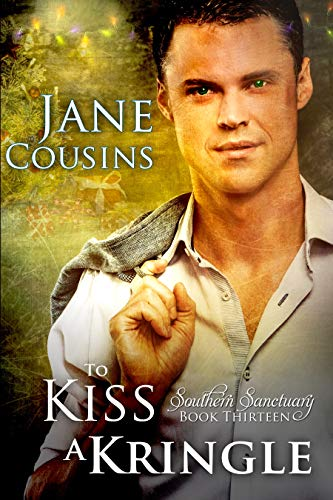 To Kiss A Kringle (Southern Sanctuary Book 13) by [Cousins, Jane]