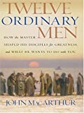 Twelve Ordinary Men, John MacArthur, 0786268913