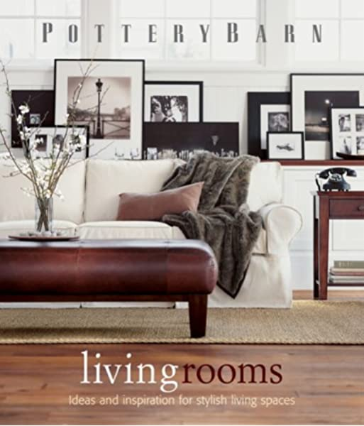 Pottery Barn Living Rooms Pottery Barn 0749075092007 Books Amazon Ca