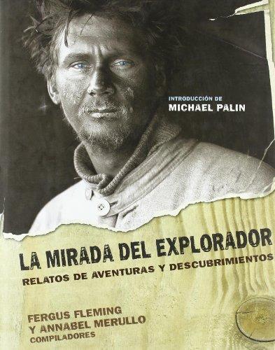 Descargar Libro La Mirada Del Explorador: Relatos De Aventuras Y Descubrimientos Annabel Merullo