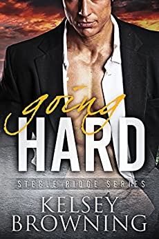 Going Hard (Steele Ridge Book 2) by [Browning, Kelsey]