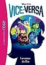 Vice-Versa - Le roman du film par Disney