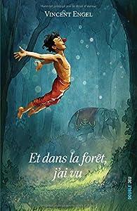 Et dans la forêt j ai vu par Vincent Engel