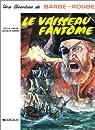 Barbe-Rouge, tome 5 : Le Vaisseau fantôme par Charlier