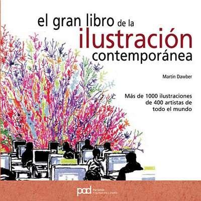 Descargar Libro El Gran Libro De La Ilustracion Contemporanea Martin Dawber