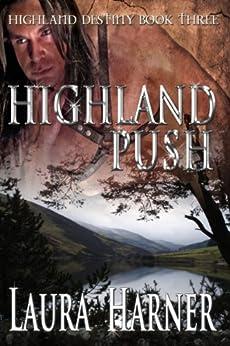 Highland Push (Highland Destiny Book 3) by [Harner, Laura, L.E. Harner]