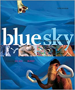 Blue Sky: Art of Computer Animation: The Art of Computer Animation