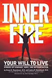 img - for Inner Fire: Your Will to Live : Stories of Courage, Hope, and Determination book / textbook / text book