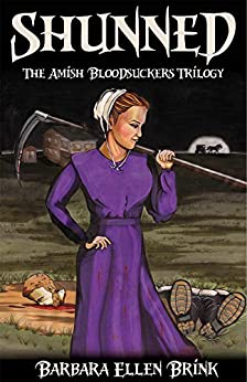Shunned (The Amish Bloodsuckers Trilogy Book 2) by [Brink, Barbara Ellen]