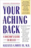 Your Aching Back, Augustus A. White and Augustus White, 0671710001