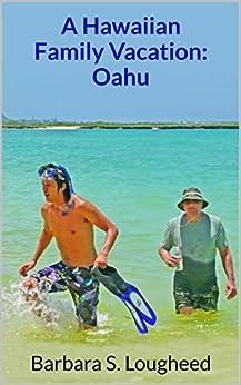A Hawaiian Family Vacation: Oahu by [Lougheed, Barbara S.]