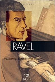 Ravel par Vladimir Jankélévitch
