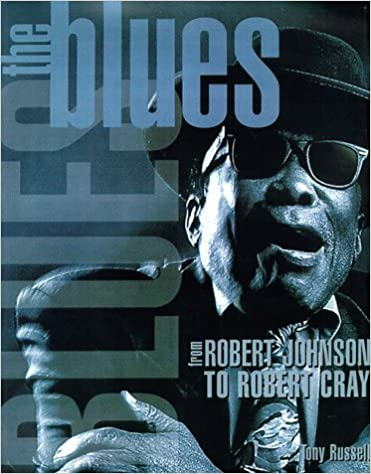 Book The Blues: from Robert Johnson to Robert Cray