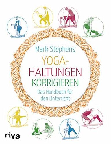 Yoga-Haltungen korrigieren: Das Handbuch für den Unterricht ...