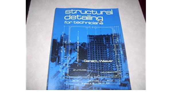 Structural Detailing for Technicians