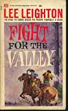 Fight for the Valley, Lee Leighton, 0345290763