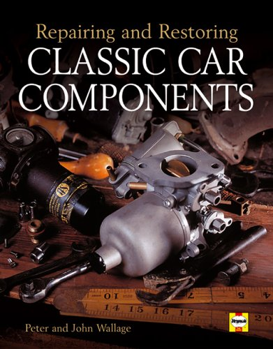 Repairing and Restoring Classic Car Components PDF