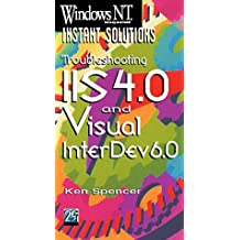 Windows Nt Magazine Instant Solutions: Troubleshooting IIS 4.0 and Visual Interdev 6.0