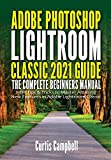 Adobe Photoshop Lightroom Classic 2021 Guide: The