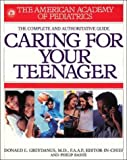 American Academy of Pediatrics Caring for Your Teenager, Philip Bashe, 0553379968