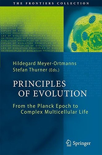 Principles of Evolution: From the Planck Epoch to Complex Multicellular Life (The Frontiers Collection)