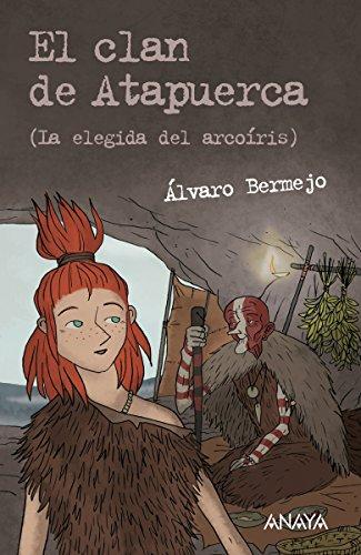 El clan de Atapuerca 2 (Literatura Juvenil (A Partir De 12 Años) - Leer Y Pensar-Selección) (Spanish Edition) (Alex And Ani Teenager)