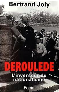 Déroulède : l'inventeur du nationalisme français