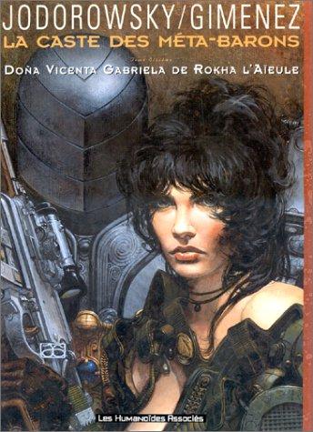 La Caste des Méta-Barons, tome 6 : Doña Vicenta Gabriela de Rokha l'Aïeule by Juan Giménez, Alexandro Jodorowsky
