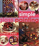 Simple Glass Painting, Cheryl Owen, 0715313622