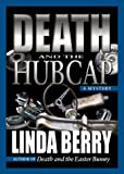 Death and the Hubcap, Linda Berry, 188517375X