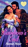 Rainbow's End, Florence Moyer and Kensington Publishing Corporation Staff, 0821764802