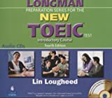 Longman Preparation Series for the New TOEIC Test: Introductory Course (with Answer Key), with Audio CD and Audioscript Complete Audio Program (audio CDs)