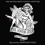 Mail Horror Bride: One Nation Under Zombies, Book 1 | Raymond Lee