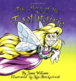 The Story of the Toothfairie, Jamie P. Williams, 0966479904