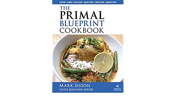 The primal blueprint cookbook primal low carb paleo grain free the primal blueprint cookbook primal low carb paleo grain free dairy free and gluten free primal blueprint series ebook mark sisson jennifer meier malvernweather Choice Image