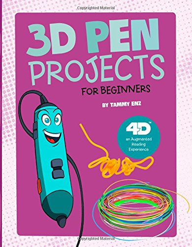 3D Pen Projects for Beginners: 4D An Augmented Reading Experience (Junior Makers 4D)