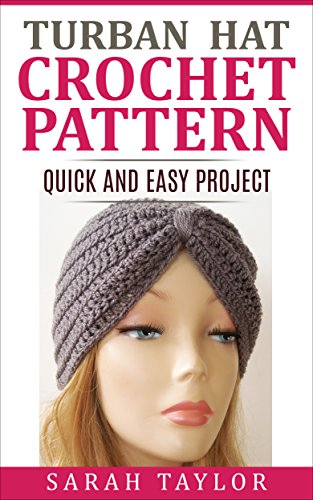 Turban Hat Crochet Pattern Quick And Easy Project Kindle Edition